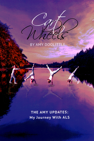 Cartwheels: The Amy Updates: My Journey With ALS