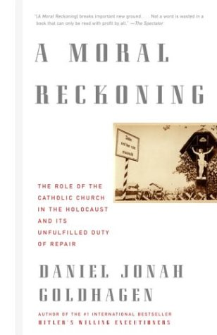 Moral Reckoning: The Role of the Church in the Holocaust and Its Unfulfilled Duty of Repair