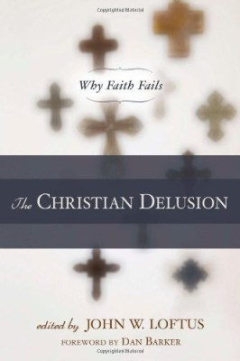 Christian Delusion: Why Faith Fails