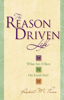 Reason Driven Life: What Am I Here on Earth For?
