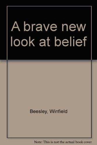 Brave New Look at Belief, A