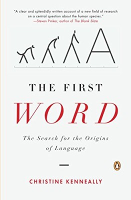 First Word: The Search for the Origins of Language