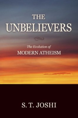 Unbelievers: The Evolution of Modern Atheism