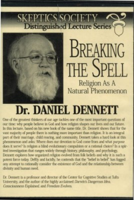 Skeptic Society – Distinguished Lecture Series – Breaking The Spell: Religion as a Natural Phenomenon – A Lecture by Dr. Daniel Dennett (DVD)