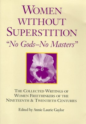 Women Without Superstition : No Gods – No Masters