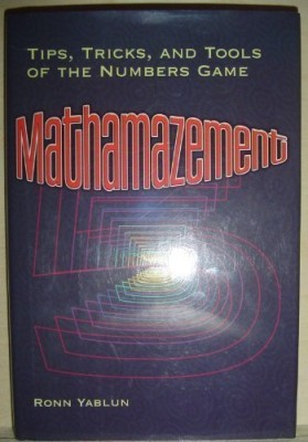 Mathamazement: Tips, Tricks, and Tools of the Numbers Game