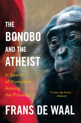 Bonobo and the Atheist: In Search of Humanism Among the Primates
