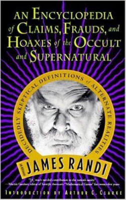 Encyclopedia of Claims, Frauds, and Hoaxes of the Occult and Supernatural