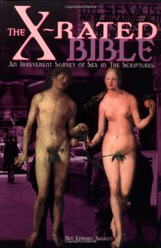 X-Rated Bible: An Irreverent Survey of Sex in the Scriptures