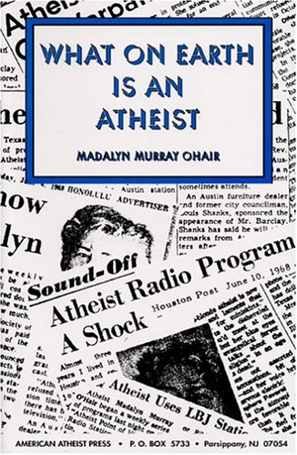 What On Earth Is An Atheist!