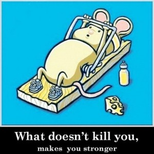 What-doesnt-kill-you-makes-you-strong
