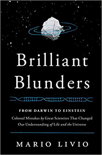 Brilliant Blunders: from Darwin to Einstein