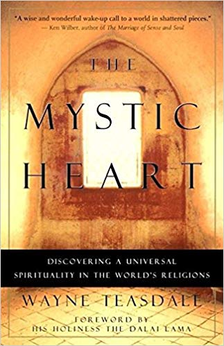 Mystic Heart: Discovering a Universal Spirituality in the World's Religions
